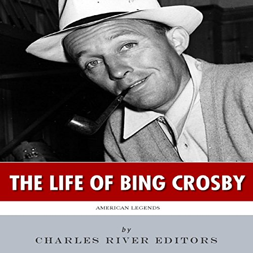 American Legends: The Life of Bing Crosby audiobook cover art