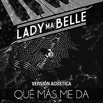 Qué Más Me Da (Versión Acústica)