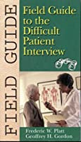 Field Guide to the Difficult Patient Interview (Field Guide (Philadelphia, Pa.).)