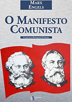 O Manifesto Comunista por [Friedrich Engels, Karl Marx]