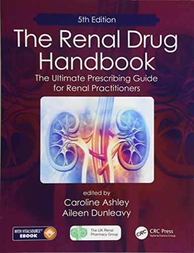 The Renal Drug Handbook: The Ultimate Prescribing Guide for Renal Practitioners, 5th Edition