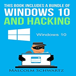 This Books Includes a Bundle of Windows 10 and Hacking                   By:                                                                                                                                 Malcolm Schwartz                               Narrated by:                                                                                                                                 Glynn Amburgey                      Length: 3 hrs and 38 mins     1 rating     Overall 2.0