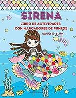 Sirena Libro de Actividades Con Marcadores de Puntos: Libro para colorear de la sirenaPara niños de 4 a 8 añosLibro para colorear de puntos para niños pequeñosLibro de trabajo de arte divertido