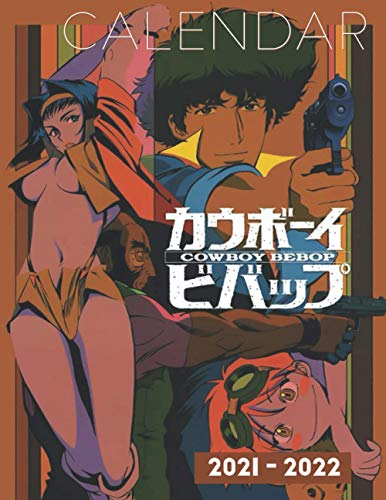Cowboy Bebop Calendar 2021-2022: Anime 18-month Calendar 2021-2022 with 8.5x11 inches size - Exclusive Illustrations!
