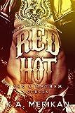 Red Hot - Coffin Nails MC California (gay M/M romance novel) (Sex & Mayhem Book 5)