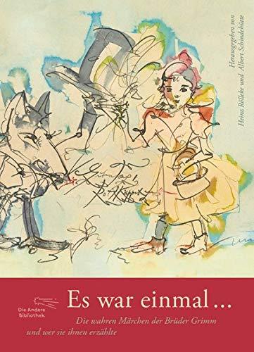Es war einmal ...: Die wahren Märchen der Brüder Grimm und wer sie ihnen erzählte (Foliobände der Anderen Bibliothek, Band 9)