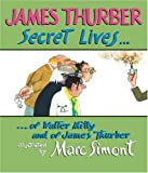 Secret Lives of Walter Mitty and of James Thurber (Wonderfully Illustrated Short Pieces)