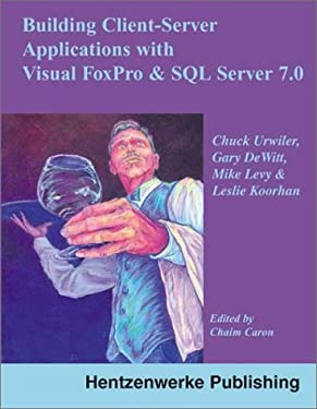 Building Client-Server Applications with Visual FoxPro and SQL Server 7.0