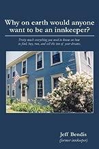 لماذا على الأرض سترغب أي شخص Want To Be An innkeeper ؟ Pretty كثير ً ا كل ما تحتاج إلى معرفتها عن كيفية العثور على ، قم بالشراء ، الجري ، و نبيع inn of dreams الخاصة بك.