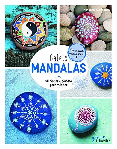 Galets mandalas: 50 motifs à peindre pour méditer
