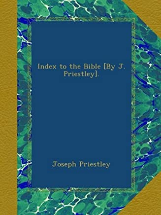 Index to the Bible [By J. Priestley].