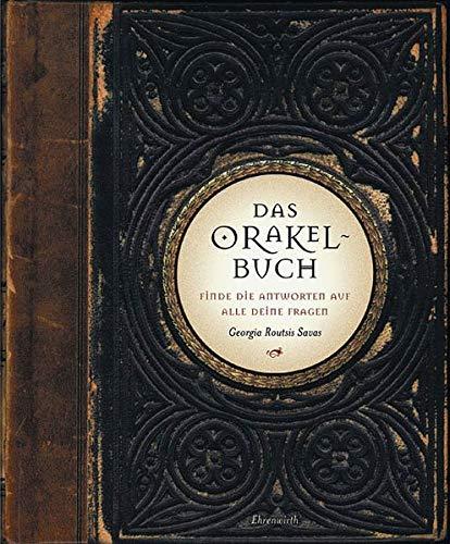 Das Orakel-Buch: Finde die Antworten auf alle deine Fragen (Ehrenwirth Sachbuch)