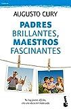 Padres brillantes, maestros fascinantes: No hay jóvenes difíciles, sino una educación inadecuada (Prácticos)