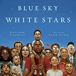 [Sarvinder Naberhaus, Kadir Nelson]のBlue Sky White Stars (English Edition)