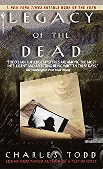 Legacy of the Dead (Inspector Ian Rutledge Book 4) by [Charles Todd]