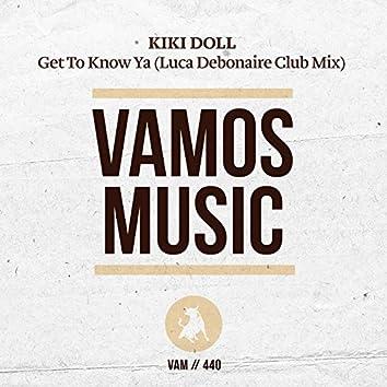 Get to Know Ya (Luca Debonaire Club Mix)