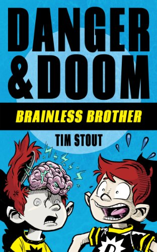 Danger & Doom: Brainless Brother (a hilarious action adventure for kids ages 8-10) (Danger and Doom Book 1) (English Edition)