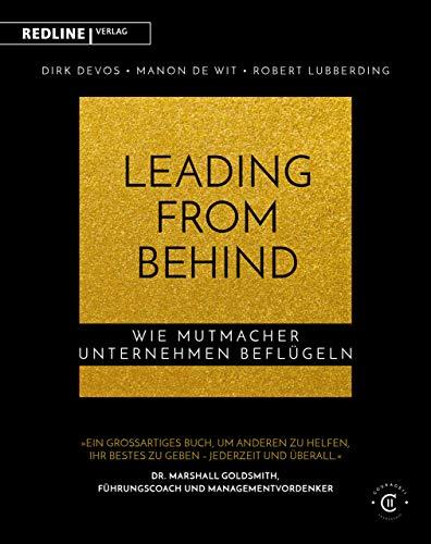 Leading from Behind: Wie Mutmacher Unternehmen beflügeln