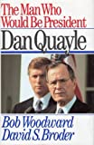 The Man Who Would be President: Dan Quayle