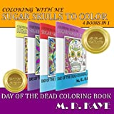Sugar Skulls and More To Color - Boxed Set: Day of The Dead Coloring Book (Day of the Dead Coloring Book - Sugar Skulls To Color)