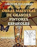 Obras Maestras de Grandes Pintores ESPAÑOLES. Libro de Colorear.