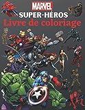 Marvel Super-héros Livre de coloriage: +50 belles illustrations des Avengers, gardiens de la galaxie et plus de super héros Marvel | Format A4 | cadeau parfait