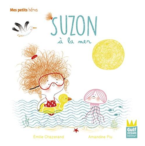 Suzon à la mer (Mes petits héros) (Tapa dura)