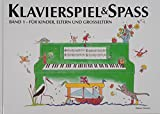 Klavierspiel & Spaß / Band 1: Für Kinder, Eltern und Großeltern: inkl....
