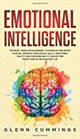 Emotional Intelligence: The Most Complete Blueprint to Develop And Boost Your EQ. Improve Your Social Skills, Emotional Agility and Discover Why it Can Matter More Than IQ. (EQ Mastery 2.0)
