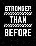 Stronger Than Before: Inspirational and Christian Themed College Ruled Composition Notebook