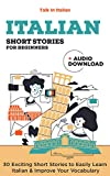 Italian Short Stories for Beginners: Improve your reading and listening skills in Italian (Italian Lessons and Stories for Beginners Vol. 2)