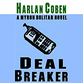 Deal Breaker     The First Myron Bolitar Novel              Auteur(s):                                                                                                                                 Harlan Coben                               Narrateur(s):                                                                                                                                 Jonathan Marosz                      Durée: 8 h et 42 min     7 évaluations     Au global 4,9