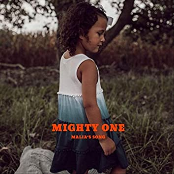 Mighty One (Malia's Song) [feat. Leo Flores]