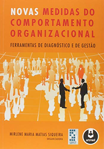 Novas Medidas do Comportamento Organizacional: Ferramentas de Diagnóstico e de Gestão