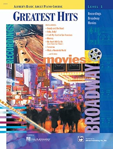 Alfred's Basic Adult Piano Course: Greatest Hits Book 1 (incl. CD): Recordings - Broadway - Movies