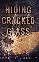 Hiding Cracked Glass: Large Print Hardcover Edition