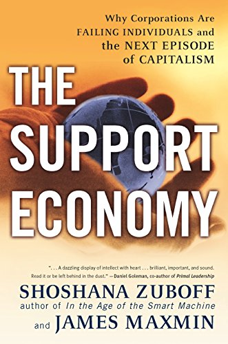 The Support Economy : Why Corporations Are Failing Individuals and the Next Episode of Capitalism