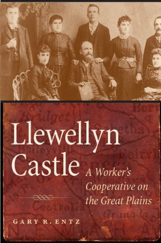 Llewellyn Castle: A Worker's Cooperative on the Great Plains (English Edition)