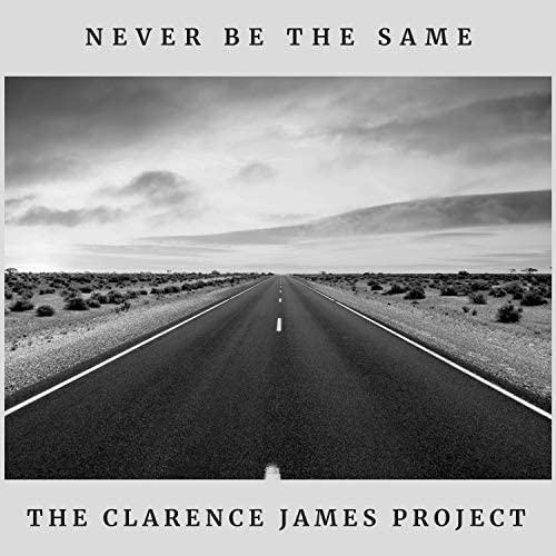 The Clarence James Project feat. Lorne Entress, Dave Limina, Kevin Barry & Jim McMullen