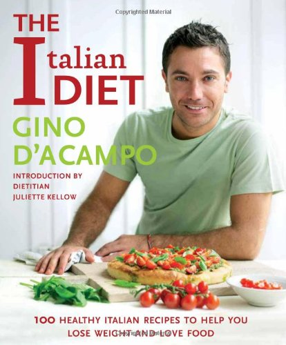 Image OfThe Italian Diet: Over 100 Healthy Italian Recipes To Help You Lose Weight And Love Food