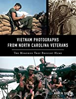 Vietnam Photographs from North Carolina Veterans: The Memories They Brought Home