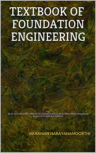 TEXTBOOK OF FOUNDATION ENGINEERING: For BE/B.TECH/BCA/MCA/ME/M.TECH/Diploma/B.Sc/M.Sc/BBA/MBA/Competitive Exams & Knowledge Seekers (English Edition)