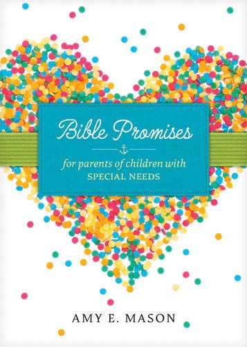 Compare Textbook Prices for Bible Promises for Parents of Children with Special Needs  ISBN 9781496417275 by Mason, Amy E.