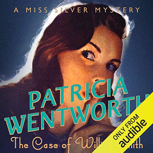 The Case of William Smith Audiobook By Patricia Wentworth cover art