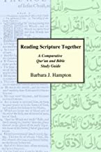 Reading Scripture Together: A Comparative Qur'an and Bible Study Guide