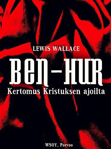 Ben-Hur: Kertomus Kristuksen ajoilta (Finnish Edition)