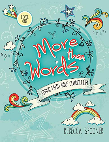 More Than Words: Level 1 (Living Faith Bible Curriculum)
