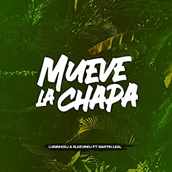 MUEVE LA CHAPA (feat. Martin Leal)