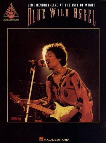 Blue Wild Angel: Jimi Hendrix Live At The Isle of Wight - Guitar Recorded Versions. For Tablatura di Chitarra