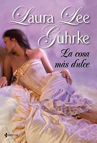 La cosa más dulce de Laura Lee Guhrke
